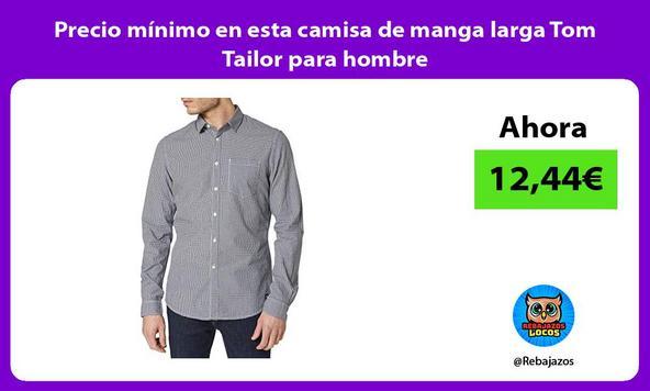 Precio mínimo en esta camisa de manga larga Tom Tailor para hombre