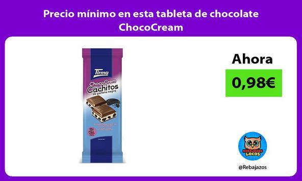 Precio mínimo en esta tableta de chocolate ChocoCream