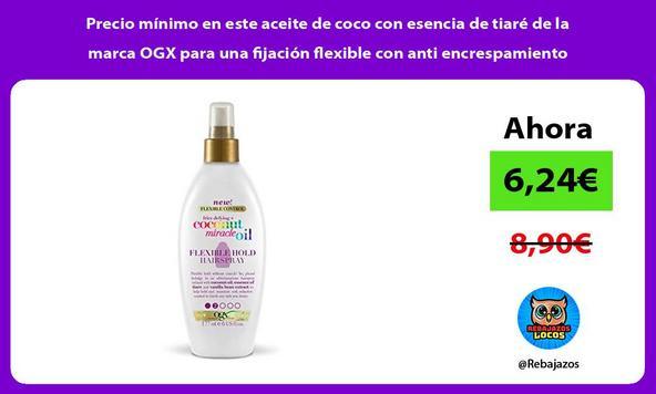 Precio mínimo en este aceite de coco con esencia de tiaré de la marca OGX para una fijación flexible con anti encrespamiento