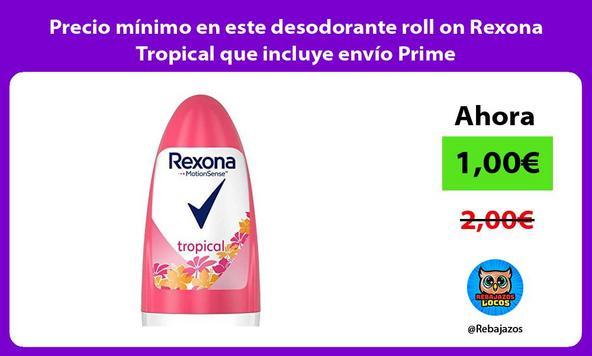 Precio mínimo en este desodorante roll on Rexona Tropical que incluye envío Prime