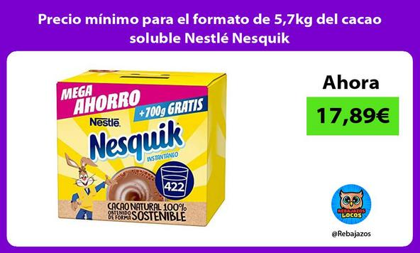 Precio mínimo para el formato de 5,7kg del cacao soluble Nestlé Nesquik