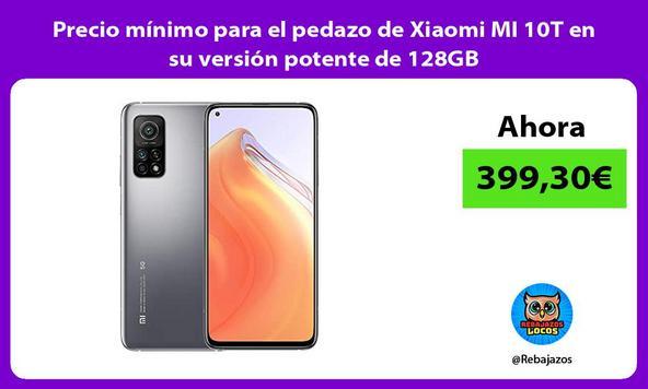 Precio mínimo para el pedazo de Xiaomi MI 10T en su versión potente de 128GB