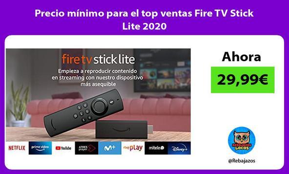 Precio mínimo para el top ventas Fire TV Stick Lite 2020