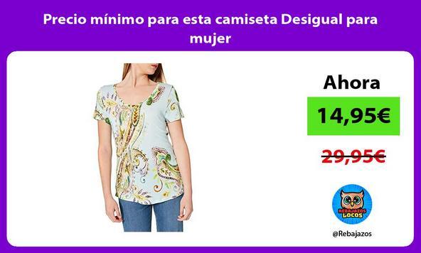 Precio mínimo para esta camiseta Desigual para mujer