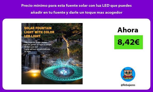 Precio mínimo para esta fuente solar con luz LED que puedes añadir en tu fuente y darle un toque mas acogedor