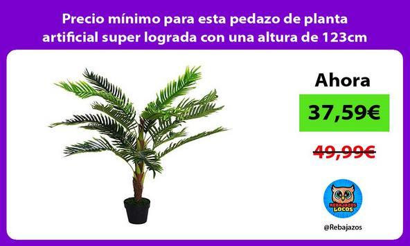 Precio mínimo para esta pedazo de planta artificial super lograda con una altura de 123cm
