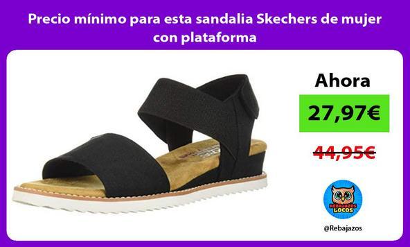 Precio mínimo para esta sandalia Skechers de mujer con plataforma