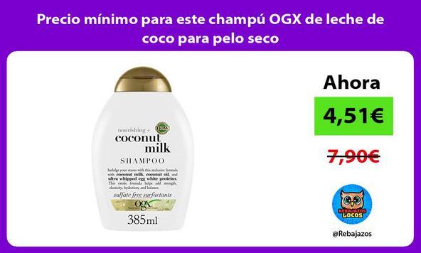Precio mínimo para este champú OGX de leche de coco para pelo seco