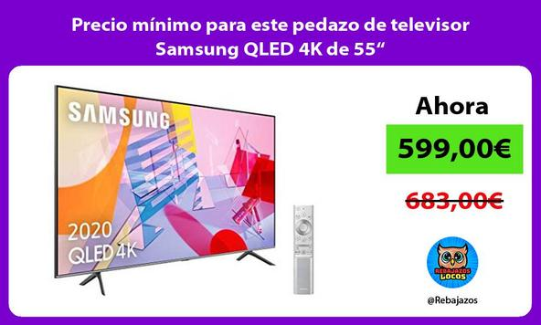"Precio mínimo para este pedazo de televisor Samsung QLED 4K de 55"""
