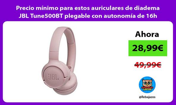 Precio mínimo para estos auriculares de diadema JBL Tune500BT plegable con autonomía de 16h
