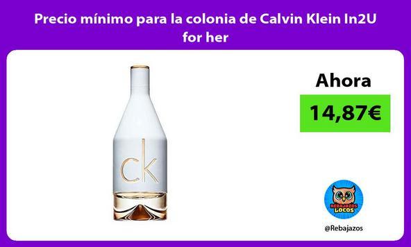 Precio mínimo para la colonia de Calvin Klein In2U for her