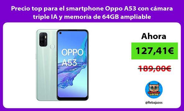 Precio top para el smartphone Oppo A53 con cámara triple IA y memoria de 64GB ampliable