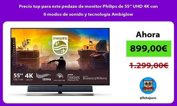 """Precio top para este pedazo de monitor Philips de 55"""" UHD 4K con 6 modos de sonido y tecnología Ambiglow"""