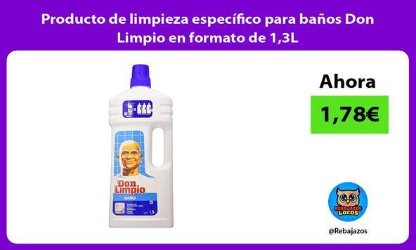 Producto de limpieza específico para baños Don Limpio en formato de 1,3L