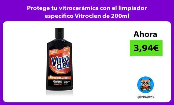 Protege tu vitrocerámica con el limpiador específico Vitroclen de 200ml