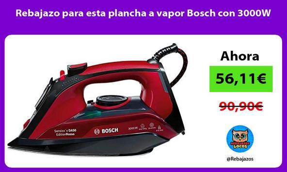 Rebajazo para esta plancha a vapor Bosch con 3000W