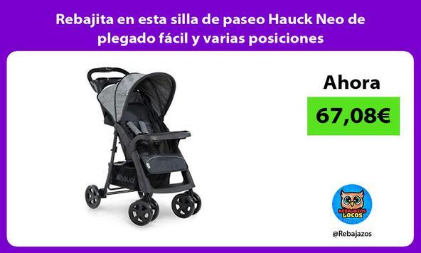 Rebajita en esta silla de paseo Hauck Neo de plegado fácil y varias posiciones