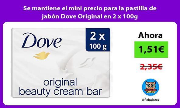 Se mantiene el mini precio para la pastilla de jabón Dove Original en 2 x 100g