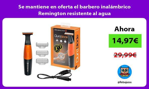 Se mantiene en oferta el barbero inalámbrico Remington resistente al agua