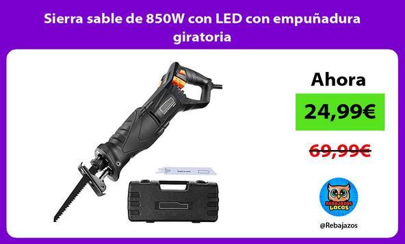 Sierra sable de 850W con LED con empuñadura giratoria