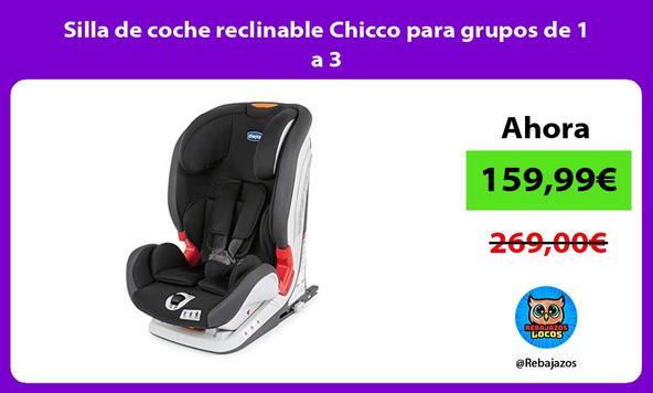 Silla de coche reclinable Chicco para grupos de 1 a 3