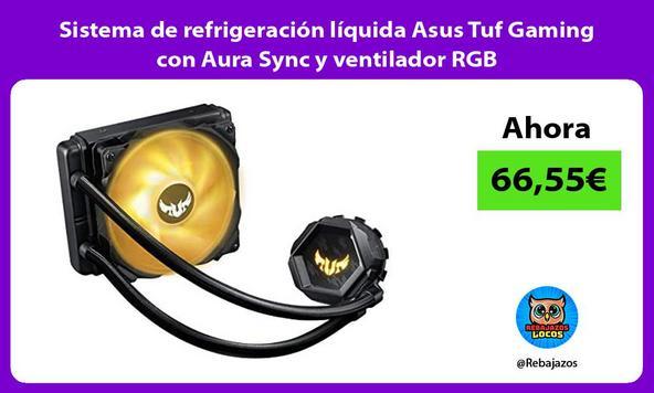 Sistema de refrigeración líquida Asus Tuf Gaming con Aura Sync y ventilador RGB