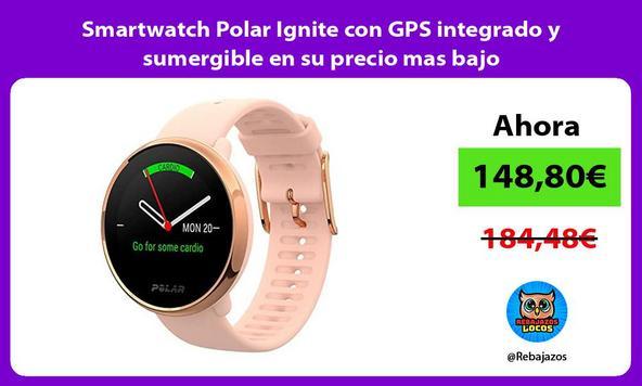 Smartwatch Polar Ignite con GPS integrado y sumergible en su precio mas bajo