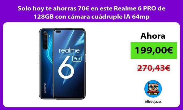 Solo hoy te ahorras 70€ en este Realme 6 PRO de 128GB con cámara cuádruple IA 64mp