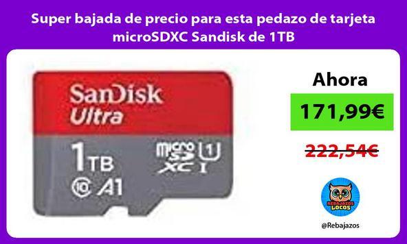 Super bajada de precio para esta pedazo de tarjeta microSDXC Sandisk de 1TB