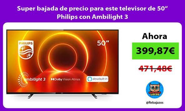 """Super bajada de precio para este televisor de 50"""" Philips con Ambilight 3"""