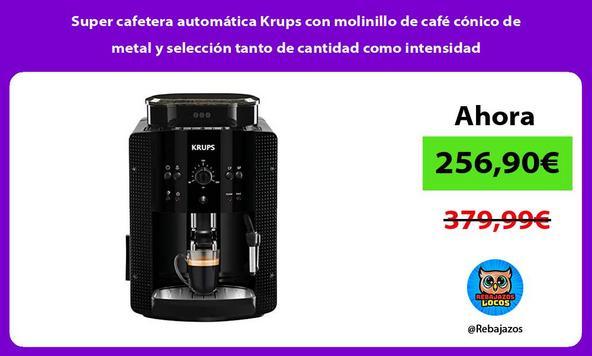 Super cafetera automática Krups con molinillo de café cónico de metal y selección tanto de cantidad como intensidad