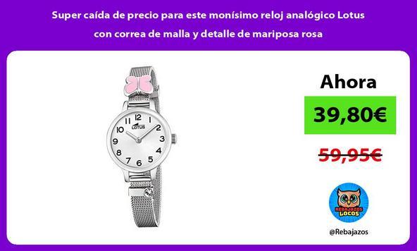 Super caída de precio para este monísimo reloj analógico Lotus con correa de malla y detalle de mariposa rosa