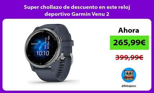 Super chollazo de descuento en este reloj deportivo Garmin Venu 2