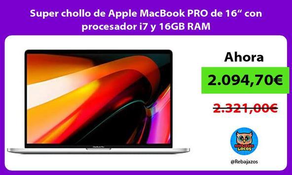"""Super chollo de Apple MacBook PRO de 16"""" con procesador i7 y 16GB RAM"""