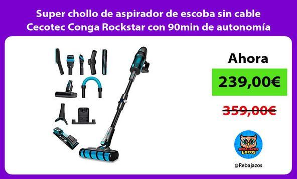 Super chollo de aspirador de escoba sin cable Cecotec Conga Rockstar con 90min de autonomía