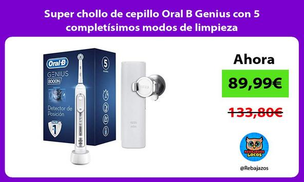 Super chollo de cepillo Oral B Genius con 5 completísimos modos de limpieza