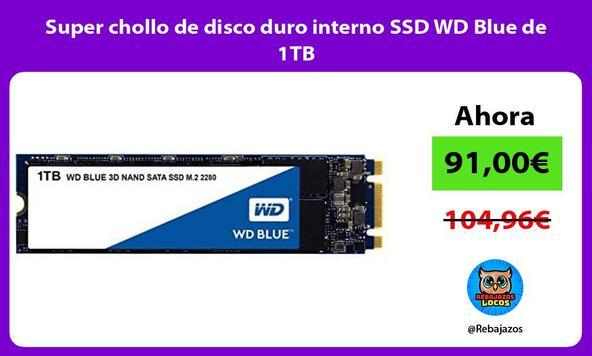 Super chollo de disco duro interno SSD WD Blue de 1TB