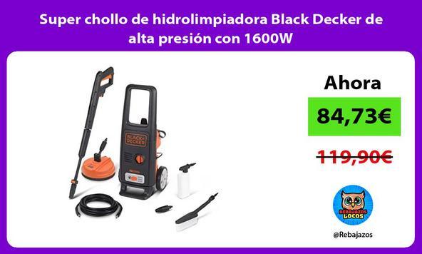 Super chollo de hidrolimpiadora Black Decker de alta presión con 1600W