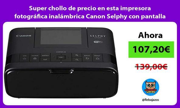 Super chollo de precio en esta impresora fotográfica inalámbrica Canon Selphy con pantalla abatible
