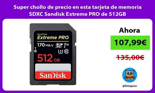 Super chollo de precio en esta tarjeta de memoria SDXC Sandisk Extreme PRO de 512GB