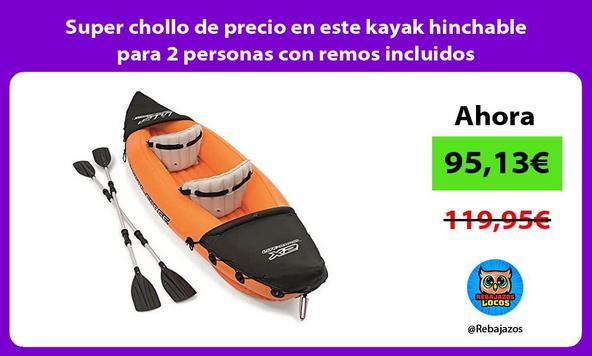 Super chollo de precio en este kayak hinchable para 2 personas con remos incluidos
