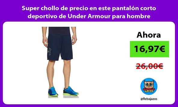 Super chollo de precio en este pantalón corto deportivo de Under Armour para hombre