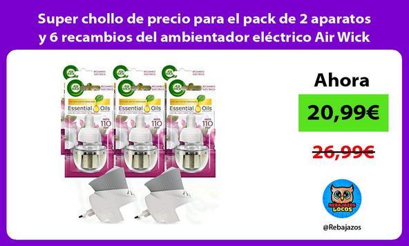 Super chollo de precio para el pack de 2 aparatos y 6 recambios del ambientador eléctrico Air Wick