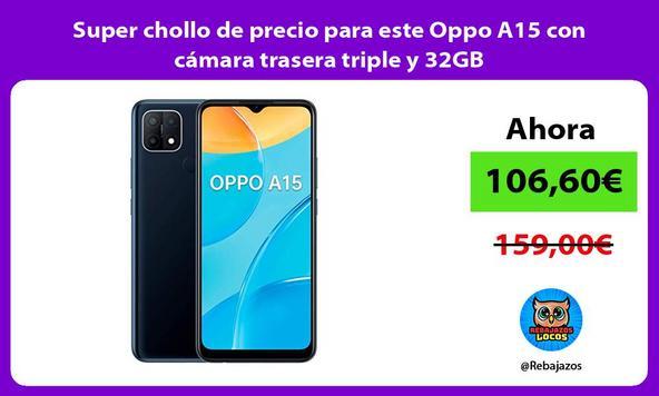 Super chollo de precio para este Oppo A15 con cámara trasera triple y 32GB