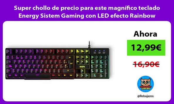 Super chollo de precio para este magnífico teclado Energy Sistem Gaming con LED efecto Rainbow