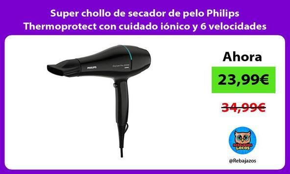 Super chollo de secador de pelo Philips Thermoprotect con cuidado iónico y 6 velocidades