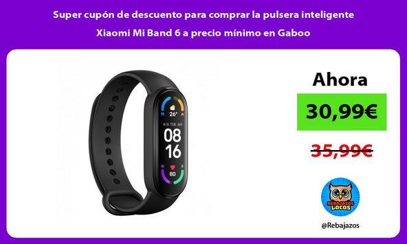 Super cupón de descuento para comprar la pulsera inteligente Xiaomi Mi Band 6 a precio mínimo en Gaboo