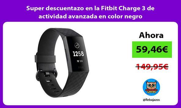 Super descuentazo en la Fitbit Charge 3 de actividad avanzada en color negro