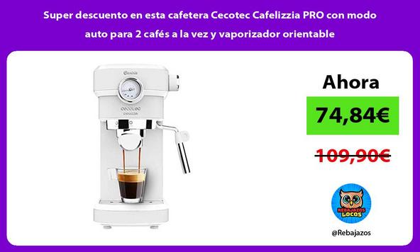 Super descuento en esta cafetera Cecotec Cafelizzia PRO con modo auto para 2 cafés a la vez y vaporizador orientable