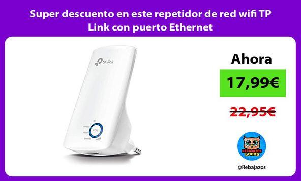 Super descuento en este repetidor de red wifi TP Link con puerto Ethernet